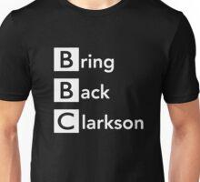 Bring Back Clarkson Unisex T-Shirt