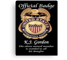 #010.........MY OFFICIAL BS BADGE Canvas Print