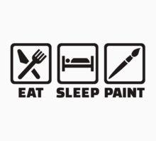 Eat sleep paint by Designzz