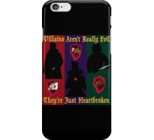 OUAT Villains Aren't Really Evil, They're Just Heartbroken iPhone Case/Skin