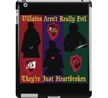 OUAT Villains Aren't Really Evil, They're Just Heartbroken iPad Case/Skin