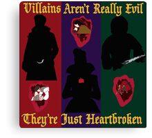 OUAT Villains Aren't Really Evil, They're Just Heartbroken Canvas Print