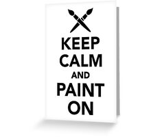 Keep calm and paint on Greeting Card