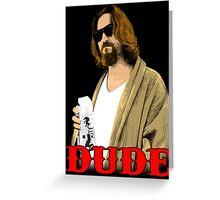 Dude. Greeting Card