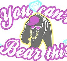 You can't bear this by laurauroraa