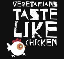 Vegetarians Taste Like Chicken T-Shirt