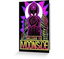 WELCOME TO MOONSIDE Greeting Card