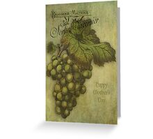 The Grapes of Worth for Mother Greeting Card