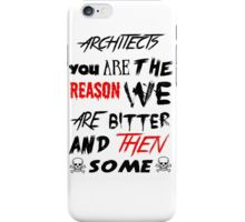 architects you are the reason iPhone Case/Skin