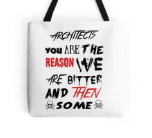 architects you are the reason Tote Bag