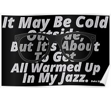 Warmed Up In My Jazz. Poster