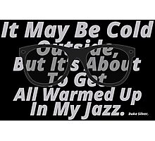 Warmed Up In My Jazz. Photographic Print