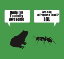 Dude Im Toadally Awesome Black Toad & Ant T-Shirts and Sticker by PopCultFanatics