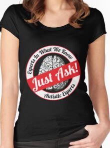 AUTISM AWARE - Experts in what we Know Just Ask Women's Fitted Scoop T-Shirt