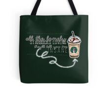 """All the lonely starbucks lovers..."" Tote Bag"