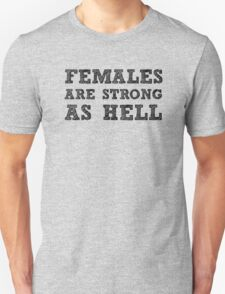 Strong Females Unisex T-Shirt