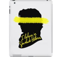 I Believe in Sherlock iPad Case/Skin