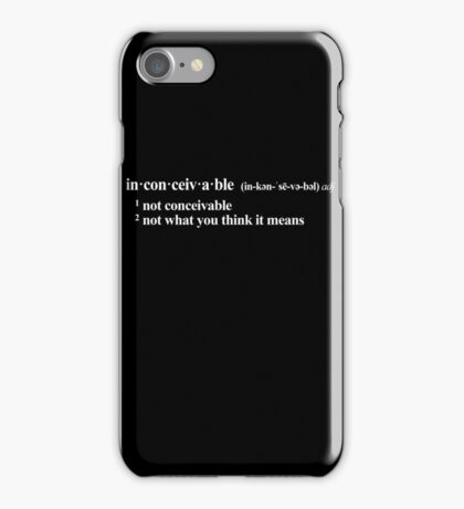 inconceivable - not what you think it means - white iPhone Case/Skin