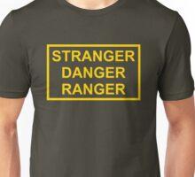 Stranger Danger Ranger Unisex T-Shirt