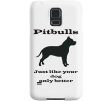 Pitbulls - just like your dog only better Samsung Galaxy Case/Skin