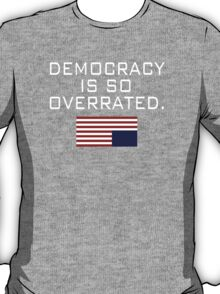 House of Cards, Democracy W T-Shirt