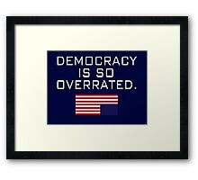 House of Cards, Democracy W Framed Print