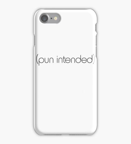 (pun intended) iPhone Case/Skin