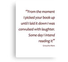 I picked up your book and convulsed with laughter... (Amazing Sayings) Canvas Print