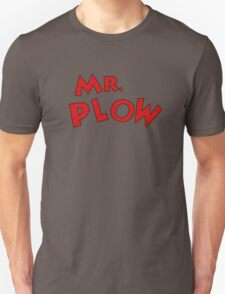 Mr. Plow Unisex T-Shirt