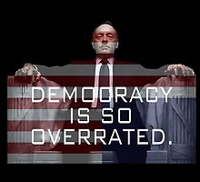 Frank Underwood, Democracy by natprice06