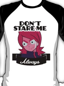"Chedr: ""DON'T STARE ME ALWAYS"" T-Shirt"