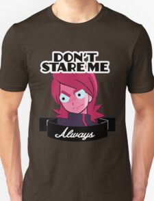 """Chedr: """"DON'T STARE ME ALWAYS"""" Unisex T-Shirt"""