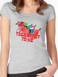 Talk Derby to Me Horse Racing Design Women's Fitted Scoop T-Shirt