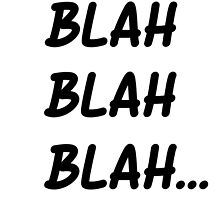 BLAH BLAH BLAH... by alyssadesigns