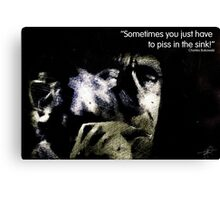 Bukowski 'Sometimes you just have to piss in the sink!' Canvas Print