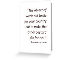 The object of war is to make the other bastard die... (Amazing Sayings) Greeting Card