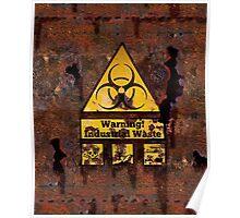 Warning - Industrial Waste! Biohazard! Poster