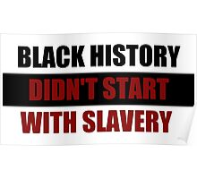 Black History Didn't Start With Slavery  (I Can't Breathe) Poster