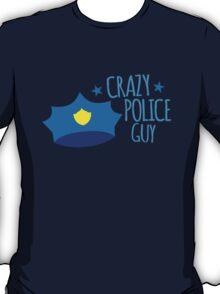 Crazy Police Guy T-Shirt