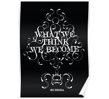 "Buddha ""What we think we become"" Poster"