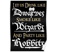 Let us drink like Dwarves,smoke like Wizards and party like Hobbits! Poster