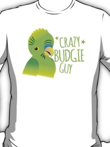 Crazy Budgie Guy with green pet budgerigar T-Shirt