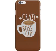 Crazy Boss Guy with coffee cup iPhone Case/Skin
