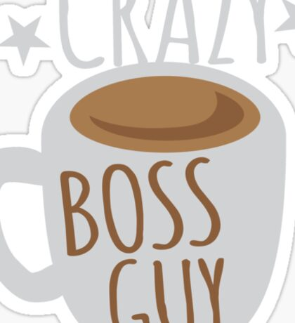 Crazy Boss Guy with coffee cup Sticker
