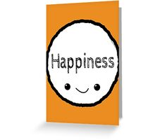 Happiness! Greeting Card