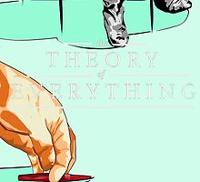 theory of everything by CJayeH