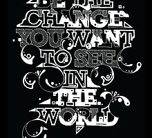 """Gandhi """"Be the change you want to see in the world"""" by Gareth Leyshon"""