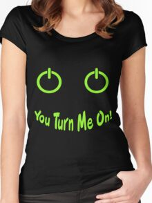 You Turn Me On! Women's Fitted Scoop T-Shirt