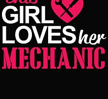 THIS GIRL LOVES HER MECHANIC by BADASSTEES