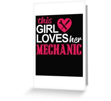 THIS GIRL LOVES HER MECHANIC Greeting Card